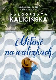okładka Miłość na walizkach, Książka | Kalicińska Małgorzata