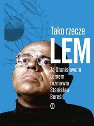 okładka Tako rzecze Lem Ze Stanisławem Lemem rozmawia Stanisław Bereś. Książka | papier | Stanisław Lem, Stanisław Bereś
