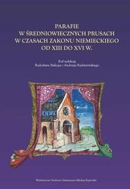 okładka Parafie w średniowiecznych Prusach, Książka |
