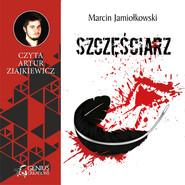 okładka Szczęściarz, Audiobook   Marcin Jamiołkowski