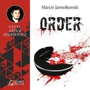 okładka Order, Audiobook   Marcin Jamiołkowski