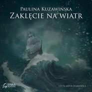 okładka Zaklęcie na wiatr, Audiobook   Paulina Kuzawińska
