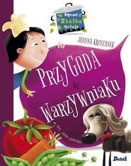 okładka Ignaś Ziółko gotuje Przygoda w warzywniaku, Książka | Krzyżanek Joanna