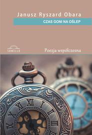 okładka Czas goni na oślep. Książka | papier | Janusz Ryszard Obara