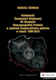okładka Działalność Żandarmerii Wojskowej Sił Zbrojnych Rzeczypospolitej Polskiej w systemie bezpieczeństwa, Książka | Herman Marceli