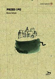 okładka Przed i po Bruno Schulz, Książka   Schultz Bruno