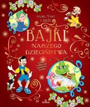okładka Bajki naszego dzieciństwa, Książka |