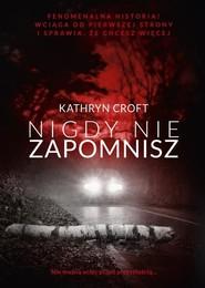 okładka Nigdy nie zapomnisz, Książka | Croft Kathryn