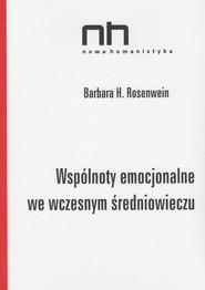 okładka Wspólnoty emocjonalne we wczesnym średniowieczu, Książka | Barbara H. Rosenwein