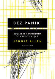 okładka Bez paniki Zostałaś stworzona do czegoś więcej, Książka | Allen Jennie