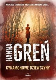 okładka Cynamonowe dziewczyny, Książka | Greń Hanna