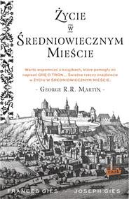 okładka Życie w średniowiecznym mieście, Książka | Gies Joseph, Gies Francis