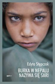okładka Burka w Nepalu nazywa się sari, Książka | Stępczak Edyta