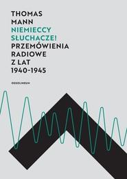 okładka Niemieccy słuchacze! Przemówienia radiowe z lat 1940–1945. Książka | papier | Mann Thomas