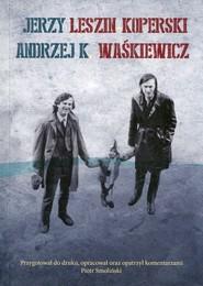 okładka Jerzy Leszin Koperski - Andrzej K. Waśkiewicz Korespondencja, autobiografia, dzieła, Książka |