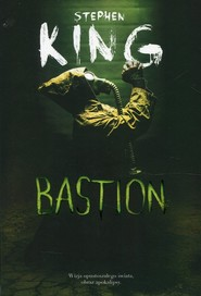 okładka Bastion, Książka   King Stephen