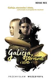 okładka Galicja sterowiec i złoto. Książka | papier | Wszędybył Przemysław