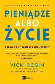 okładka Pieniądze albo życie 9 kroków do finansowej niezależności, Książka   Vicki Robin, Joe Dominguez
