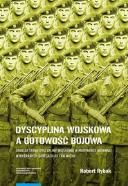 okładka Dyscyplina wojskowa a gotowość bojowa, Książka | Rybak Robert
