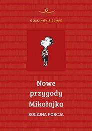 okładka Nowe przygody Mikołajka. Kolejna porcja , Książka | Goscinny Rene, Sempé Jean-Jacques