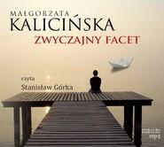 okładka Zwyczajny facet, Audiobook | Małgorzata Kalicińska