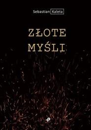 okładka Złote myśli. Książka | papier | Kaleta Sebastian