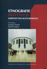 okładka Etnografie instytucji dziedzictwa kulturowego. Książka | papier |
