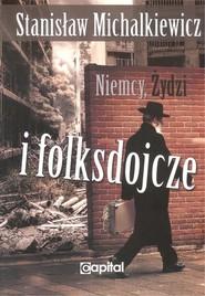 okładka Niemcy, Żydzi i folksdojcze, Książka | Michalkiewicz Stanisław