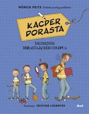 okładka Kacper dorasta. Książka | papier | Peitx Monica