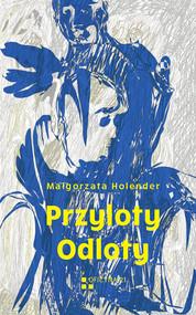 okładka Przyloty Odloty. Książka | papier | Holender Małgorzata