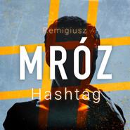 okładka Hashtag, Audiobook | Remigiusz Mróz