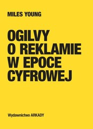 okładka Ogilvy o reklamie w epoce cyfrowej, Książka   Young Miles