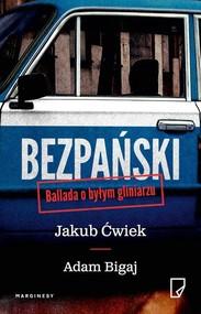 okładka Bezpański Ballada o byłym gliniarzu, Książka | Jakub Ćwiek, Adam Bigaj
