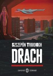 okładka Drach. Edycyjo ślonsko, Książka   Twardoch Szczepan