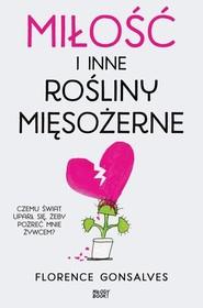 okładka Miłość i inne rośliny mięsożerne, Książka | Gonsalves Florence