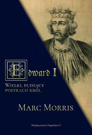 okładka Edward I. Wielki, budzący postrach król. Książka | papier | Marc Morris