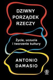 okładka Dziwny porządek rzeczy, Książka | Damasio Antonio