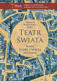okładka Teatr świata. Mapy, które tworzą historię, Książka | Reinertsen Berg Thomas
