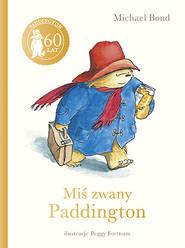 okładka Miś zwany Paddington (edycja specjalna), Książka | Bond Michael