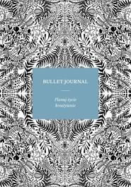 okładka Bullet Journal. Książka   papier   Kawalerowicz Sylwia