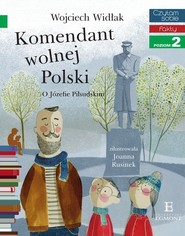 okładka Czytam sobie Komendant wolnej Polski poziom 2, Książka   Widłak Wojciech