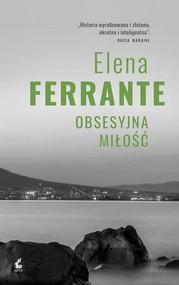 okładka Obsesyjna miłość, Książka   Ferrante Elena