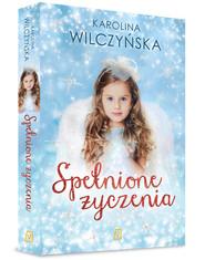okładka Spełnione życzenia, Książka   Wilczyńska Karolina