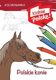 okładka Kolorowanka Polskie konie. Książka   papier   Kiełbasiński Krzysztof