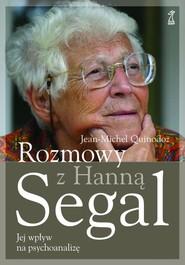 okładka Rozmowy z Hanną Segal Jej wpływ na psychoanalizę. Książka | papier | Hanna Segal, Jean-Michel Quinodoz