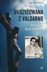 okładka Ukrzyżowana z Valdarno Historia Nelli Pratesi. Książka | papier | Baldini Giancarlo