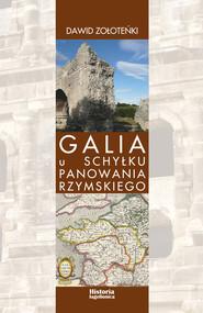 okładka Galia u schyłku panowania rzymskiego. Książka | papier | Zołoteńki Dawid