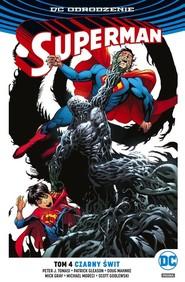 okładka Superman Tom 4 Czarny świt. Książka | papier | Peter J. Tomasi, Patrick Gleason, Mich Moreci