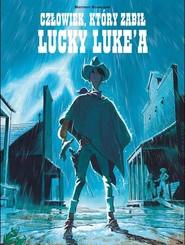 okładka Lucky Luke Człowiek który zabił Lucky Luke'a. Książka | papier | Bonhomme Matthieu