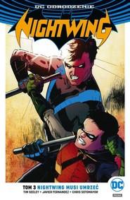 okładka Nightwing Tom 3 Nightwing musi umrzeć. Książka | papier | Seeley Tim
